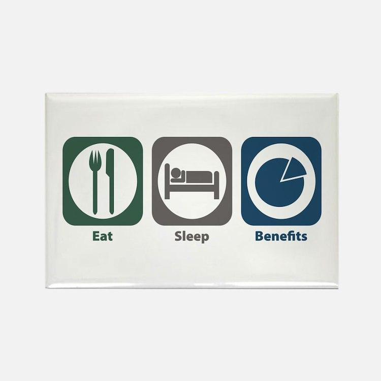 Eat Sleep Benefits Rectangle Magnet