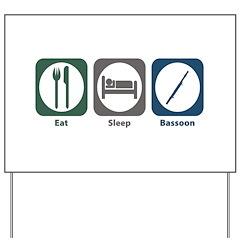 Eat Sleep Bassoon Yard Sign
