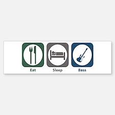 Eat Sleep Bass Bumper Bumper Bumper Sticker