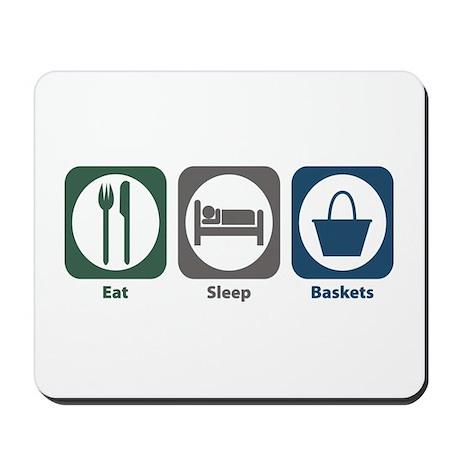 Eat Sleep Baskets Mousepad