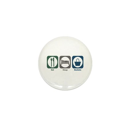 Eat Sleep Baskets Mini Button