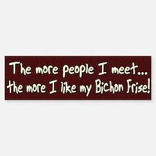 The More People Bichon Frise Bumper Bumper Bumper Sticker