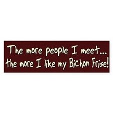 The More People Bichon Frise Bumper Bumper Sticker