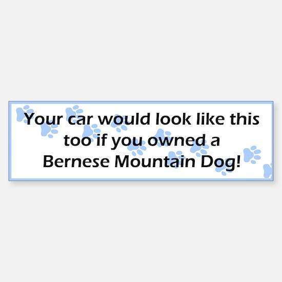Your Car Bernese Mountain Dog Bumper Bumper Bumper Sticker