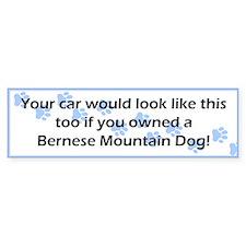Your Car Bernese Mountain Dog Bumper Bumper Sticker