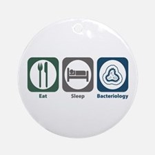 Eat Sleep Bacteriology Ornament (Round)