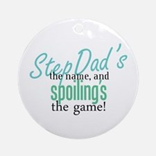 StepDad's the Name! Ornament (Round)