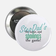 """StepDad's the Name! 2.25"""" Button"""