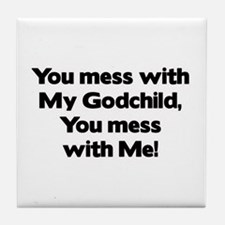 Don't Mess with My Godchild! Tile Coaster