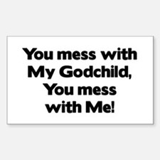 Don't Mess with My Godchild! Rectangle Decal