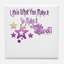 Life's What You make it Tile Coaster