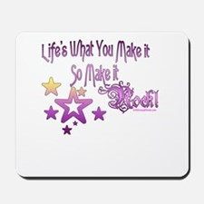 Life's What You make it Mousepad