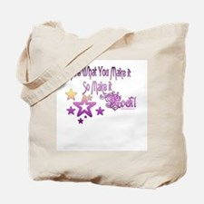 Life's What You make it Tote Bag