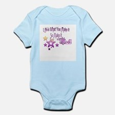 Life's What You make it Infant Bodysuit