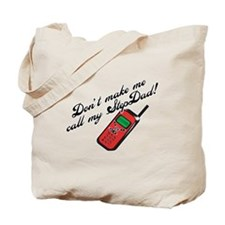 Don't Make Me Call StepDad! Tote Bag