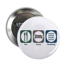 """Eat Sleep Auditing 2.25"""" Button (10 pack)"""