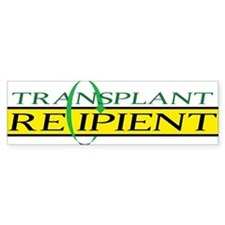 Transplant Recipient Bumper Bumper Sticker