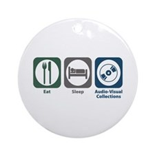 Eat Sleep Audio-Visual Collections Ornament (Round