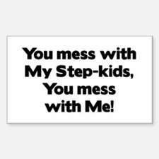 Don't Mess with My Step-Kids! Rectangle Decal