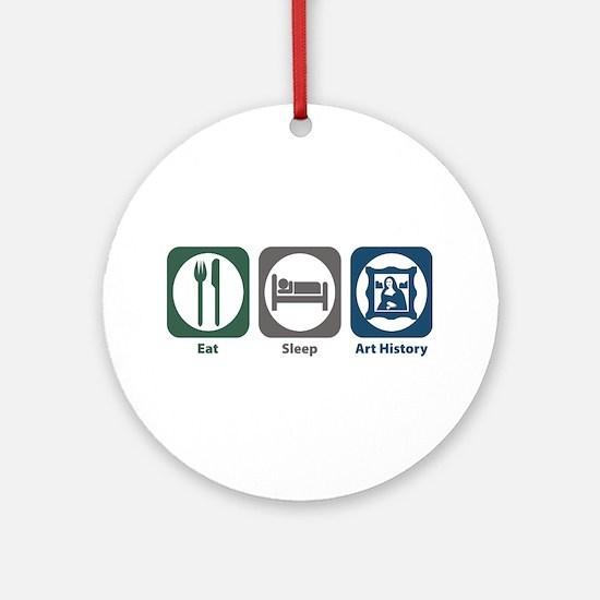 Eat Sleep Art History Ornament (Round)