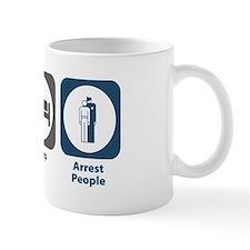 Eat Sleep Arrest People Mug