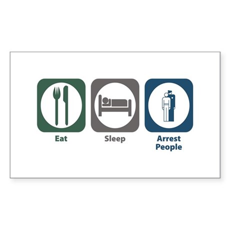 Eat Sleep Arrest People Rectangle Sticker 50 pk)