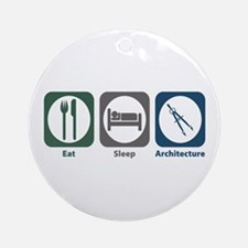 Eat Sleep Architecture Ornament (Round)