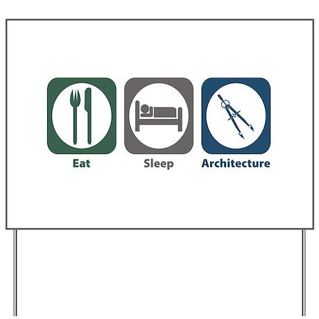 Eat Sleep Architecture Yard Sign