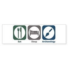 Eat Sleep Archaeology Bumper Bumper Sticker