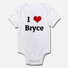 I Love Bryce Infant Bodysuit