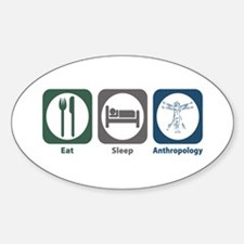 Eat Sleep Anthropology Oval Decal