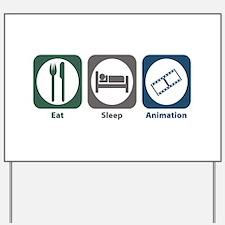 Eat Sleep Animation Yard Sign