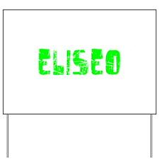 Eliseo Faded (Green) Yard Sign