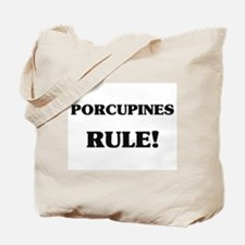 Porcupines Rule Tote Bag