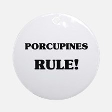 Porcupines Rule Ornament (Round)