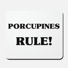 Porcupines Rule Mousepad