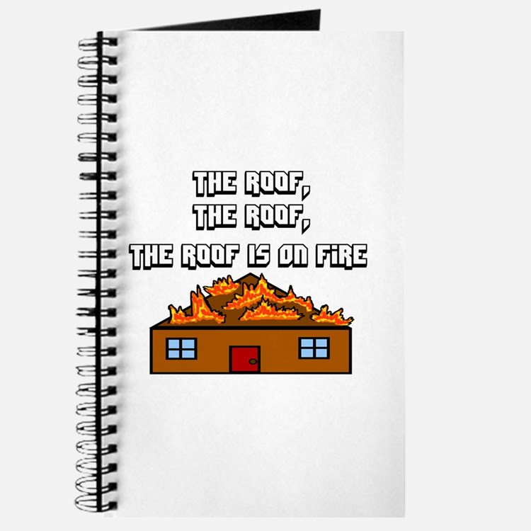 The Roof Is On Fire Journal