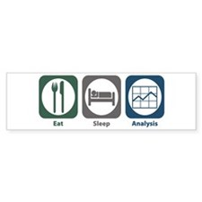 Eat Sleep Analysis Bumper Bumper Sticker