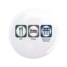 "Eat Sleep American Studies 3.5"" Button"