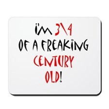 3\4 century old! Mousepad