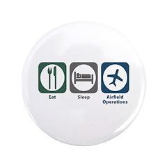 "Eat Sleep Airfield Operations 3.5"" Button"