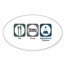 Eat Sleep Agricultural Science Oval Decal