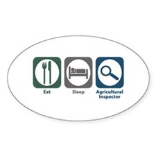 Eat Sleep Agricultural Inspector Oval Decal