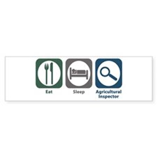 Eat Sleep Agricultural Inspector Bumper Bumper Sticker