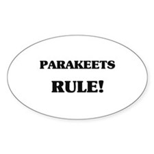 Parakeets Rule Oval Decal