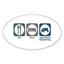 Eat Sleep Agricultural Engineering Oval Decal