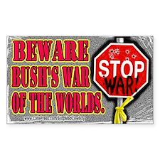 Beware Bush's War of the Worlds Sticker (Rectangu