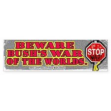 Beware Bush's War of the Worlds Bumper Bumper Sticker