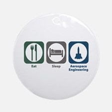 Eat Sleep Aerospace Engineering Ornament (Round)
