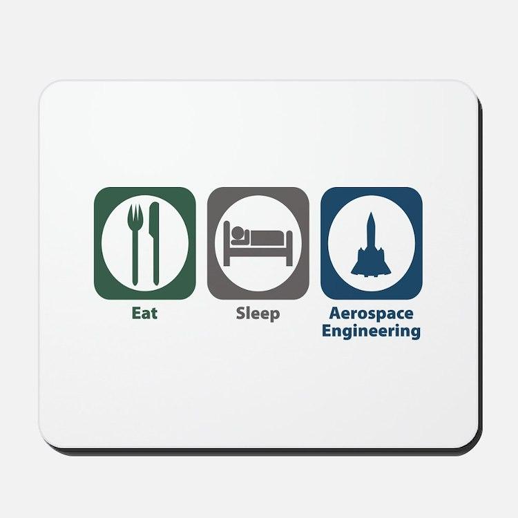 Eat Sleep Aerospace Engineering Mousepad
